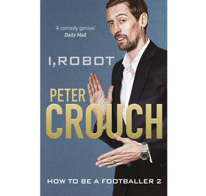 Bertram Books Peter Crouch:  I, Robot; How to Be a Footballer 2 HB 1