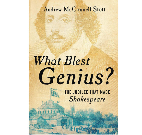 Bertram Books What Blest Genius?: The Jubilee That Made Shakespeare HB 1