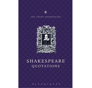 Bloomsbury Pub Plc -Via Macmilan Arden Dictionary of Shakespeare Quotations: Gift Edition HB 1
