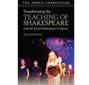 Bloomsbury Pub Plc -Via Macmilan Transforming the Teaching of Shakespeare with the RSC PB 1
