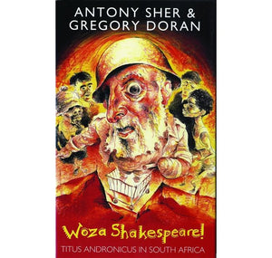 "Bloomsbury Pub Plc -Via Macmilan Woza Shakespeare: ""Titus Andronicus"" in South Africa PB 1"