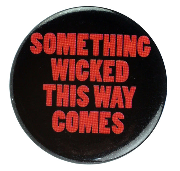 Custom Works Bespoke Badge: Something Wicked This Way Comes  1