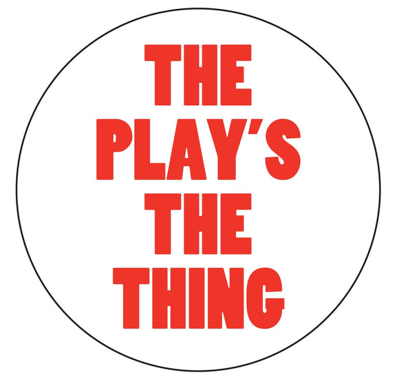 Custom Works Bespoke Badge: The Play's the Thing 1