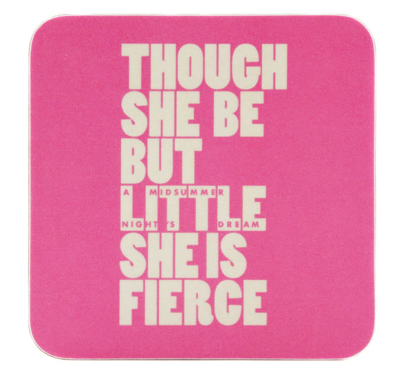 Custom Works Bespoke Coaster: Though She Be but Little She Is Fierce 1