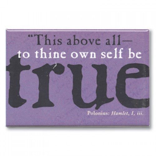Custom Works Range Magnet: To Thine Own Self Be True 1