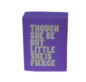 Emblem Print Products Ltd Eraser: Though She Be but Little She Is Fierce - Purple 1