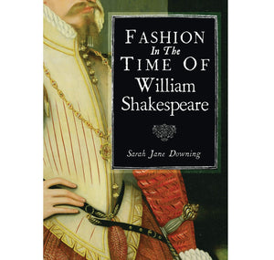 Fashion in the Time of William Shakespeare 15641616 PB