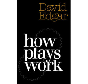 Hern (Nick Hern Bks) Via G.B.S. How Plays Work PB 1