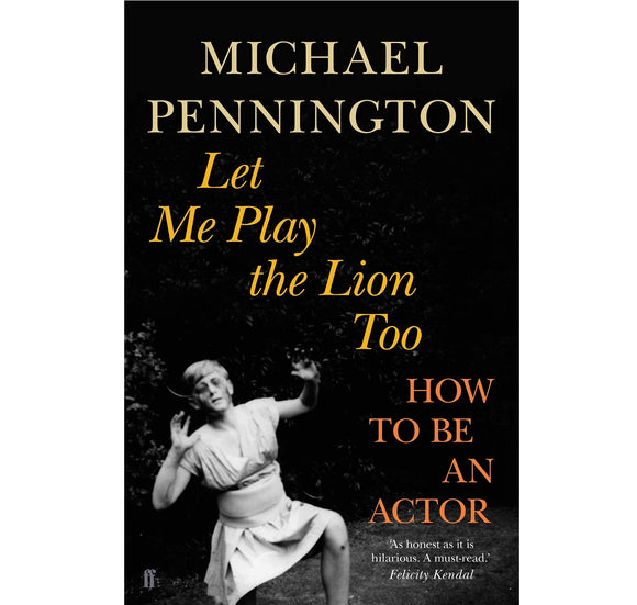 Let Me Play the Lion Too How to be an Actor PB