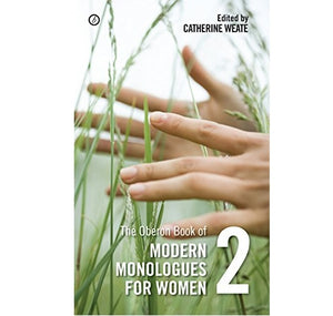 Oberon Books Book of Modern Monologues for Women Volume Two PB 1