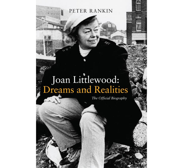 Oberon Books Joan Littlewood: Dreams and Realities PB 1