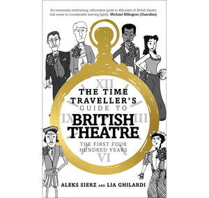 Oberon Books Time-Traveller's Guide to British Theatre PB 1