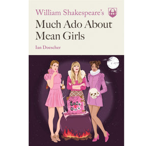 PGUK - Via G.B.S. William Shakespeare's Much Ado About Mean Girls  PB 1