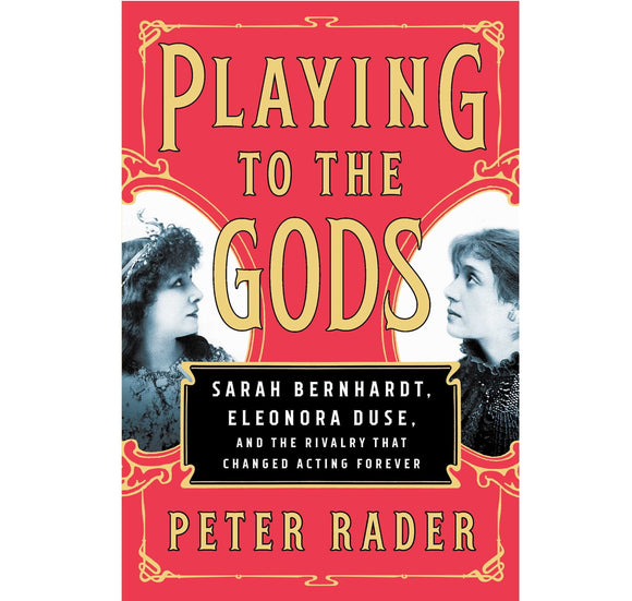 Powell Books Playing to the Gods: Sarah Bernhardt & Eleonora Douse HB 1