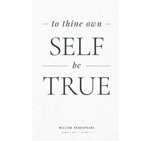 Print: To Thine Own Self Be True 1