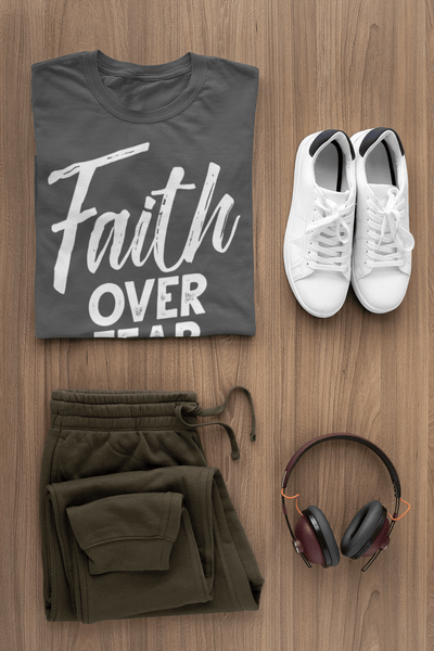 Faith Over Fear- Unisex T-Shirt