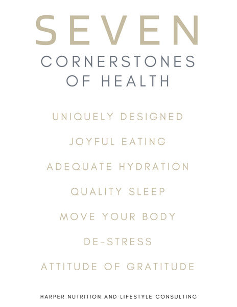 SEVEN CORNERSTONES OF HEALTH - Harper Nutrition and Lifestyle Consulting