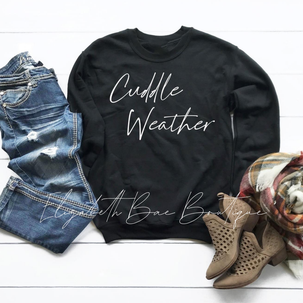 Cuddle Weather Crewneck Sweatshirt ***made to order***