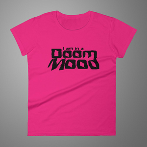 A lady in a doom mood and you want to shout it out loud!