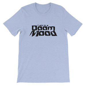 You are in a doom mood and you want to shout it out loud!