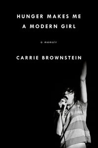 Carrie Brownstein - Hunger Makes Me A Modern Girl
