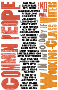 Various (Ed. Kit de Waal) - Common People: An Anthology of Working-Class Writers