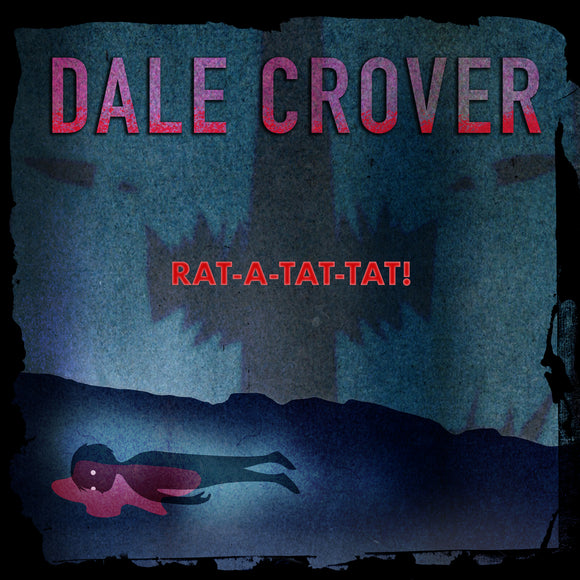 Rar-A-Tat-Tat! by Dale Crover on Joyful Noise Recordings. Sleeve artwork by Mackie Osbourne