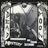 Stranded In The Mystery Zone by Dead Moon on Mississippi Records