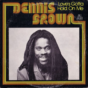 Love's Gotta Hold On Me By Dennis Brown On Joe Gibbs Music