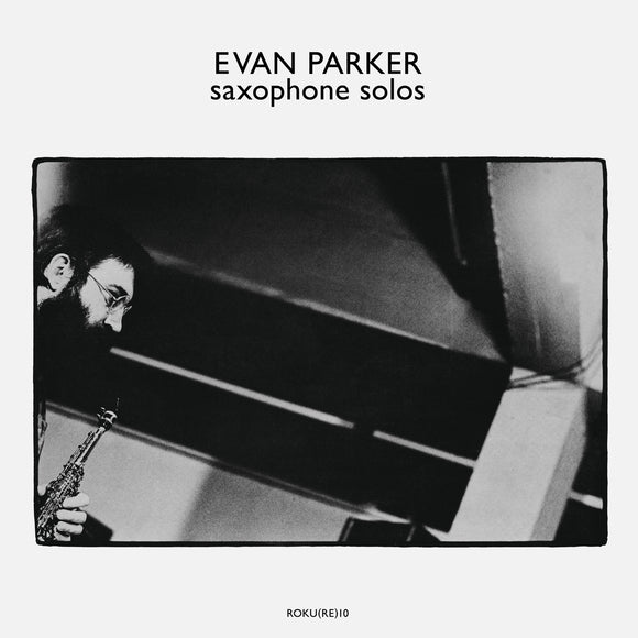 Saxophone Solos by Evan Parker on OTOROKU Records