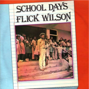 School Days By Flick Wilson On Jah Life Records