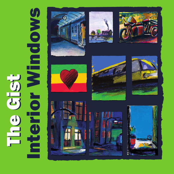 Interior Windows by The Gist on Tiny Global Productions (the album cover is green, with the artist and title in bold writing up the left-hand side; nine colorful paintings, portraying street scenes and trains, are arranged in line to the right of the text)