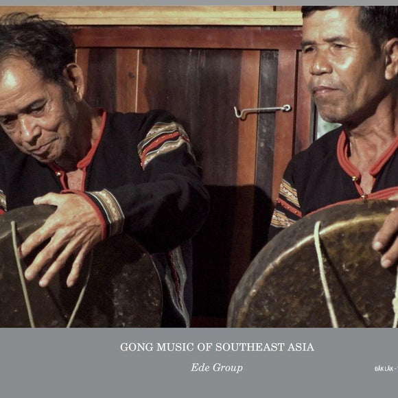 Gong Culture Of South East Asia Vol 1: Ede Male Gong Group
