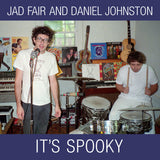 It's Spooky by Jad Fair & Daniel Johnston on Joyful Noise Recordings