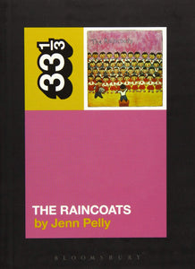 The Raincoats by Jenn Pelly on Bloomsbury 33 1/3