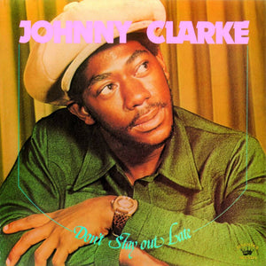 Don't Stay Out Late By Johnny Clarke On Kingston Sounds
