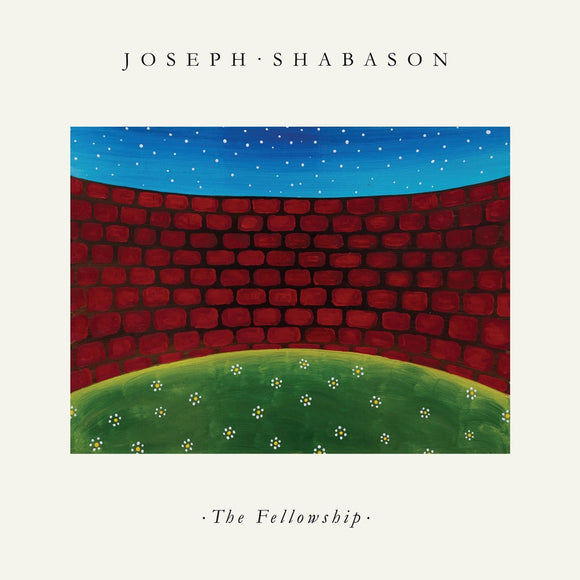 The Fellowship by Joseph Sabason on Western Vinyl (the album sleeve features an illustration of a curved brick wall on a bed of daisy-dotted grass beneath a star-studded sky; the artist name appears above the illustration, and album title below).