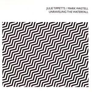 Unraveling The Waterfall by Julie Tippetts/Mark Wastell on Confront Recordings