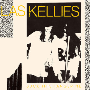 Suck This Tangerine by Las Kellies on Fire Records