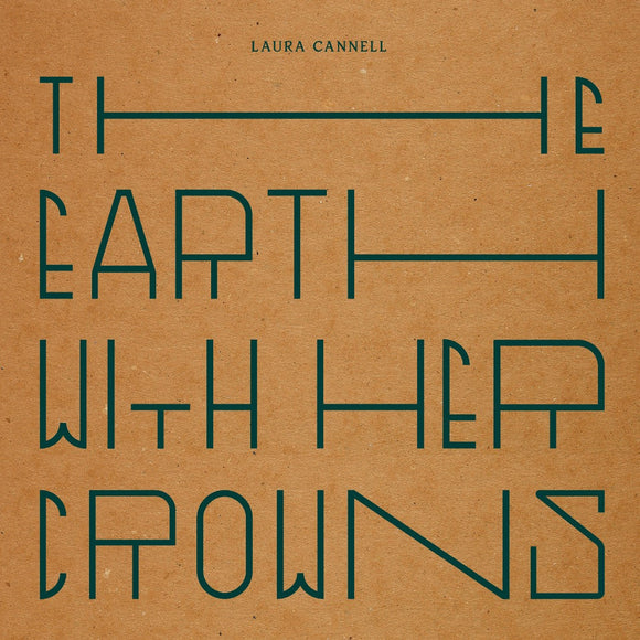 The Earth With Her Crowns by Laura Cannell on Brawl Records