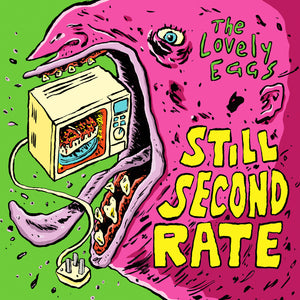 "Still Second Rate 7"" by The Lovely Eggs on Egg Records"