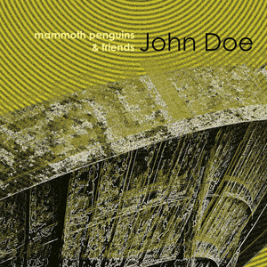 John Doe by Mammoth Penguins & Friends on Where It's At Is Where You Are