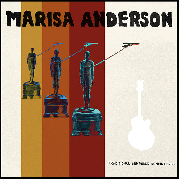 Traditional And Public Domain Songs by Marisa Anderson on Mississippi Records