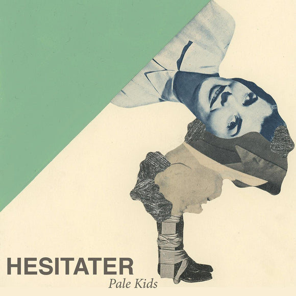 Hesitater by Pale Kids on Father/Daughter Records