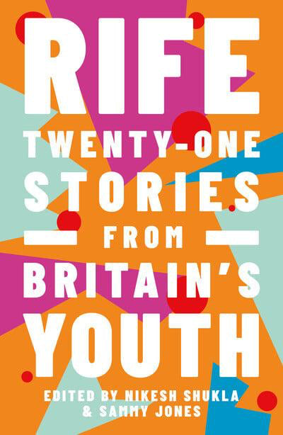 Rife Twenty-One Stories From Britain's Youth