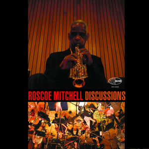 Roscoe Mitchell - Discussions