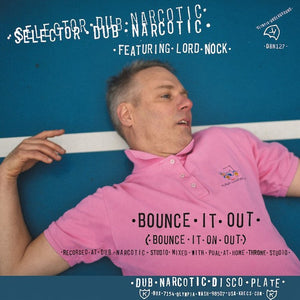 "Bounce It Out (Bounce It On Out) by Selector Dub Narcotic 7"" on K Records"
