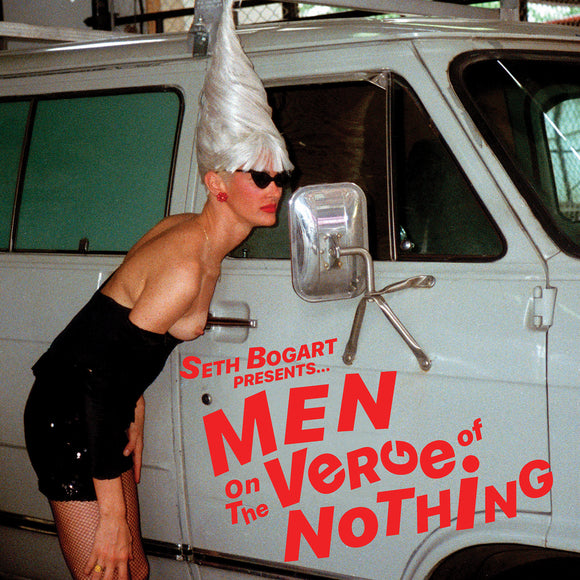 Men On The Verge Of Nothing by Seth Bogart on Wacky Wacko Recordings