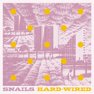Hard-Wired by Snails on Glass Modern Records