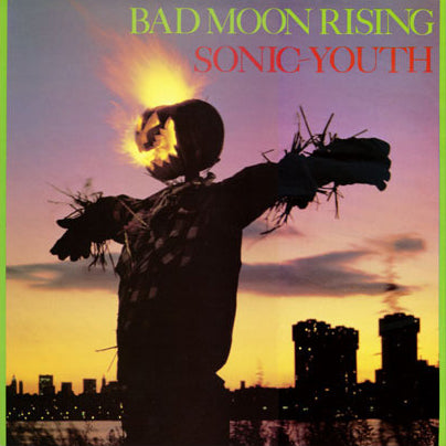 Bad Moon Rising by Sonic Youth on Goofin Records